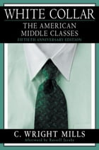 White Collar: The American Middle Classes by C. Wright Mills