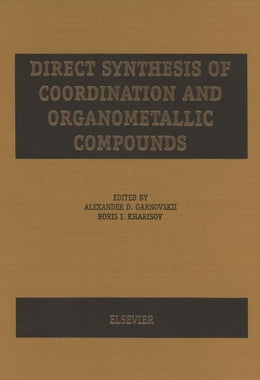 Book Direct Synthesis of Coordination and Organometallic Compounds by Garnovskii, A. D.