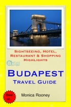 Budapest, Hungary Travel Guide - Sightseeing, Hotel, Restaurant & Shopping Highlights (Illustrated) by Monica Rooney