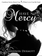 Have No Mercy: (Cambions #4) by Shannon Dermott