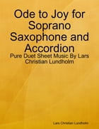 Ode to Joy for Soprano Saxophone and Accordion - Pure Duet Sheet Music By Lars Christian Lundholm by Lars Christian Lundholm