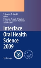 Interface Oral Health Science 2009: Proceedings of the 3rd International Symposium for Interface…