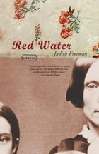 Red Water: A Novel by Judith Freeman
