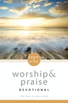 NIV, Once-A-Day: Worship and Praise Devotional, eBook: 365 Days to Adore God by Livingstone Corporation