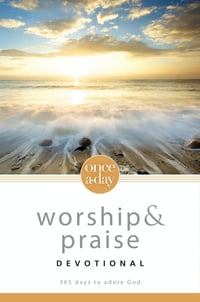 NIV, Once-A-Day: Worship and Praise Devotional, eBook: 365 Days to Adore God