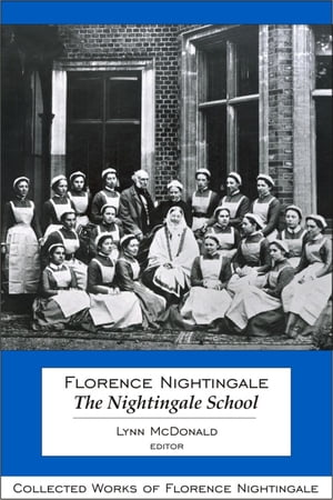 Florence Nightingale: The Nightingale School Collected Works of Florence Nightingale,  Volume 12