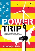 Power Trip: The Story of America's Love Affair with Energy by Amanda Little