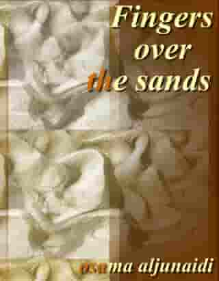 Fingers Over The Sands: The philosophy of love and leave by osama aljunaidi