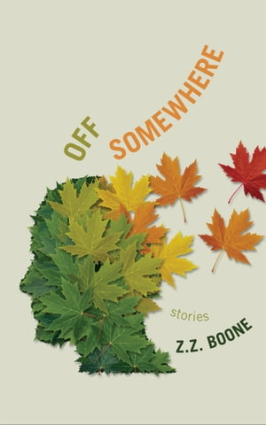 Off Somewhere by Z. Z. Boone