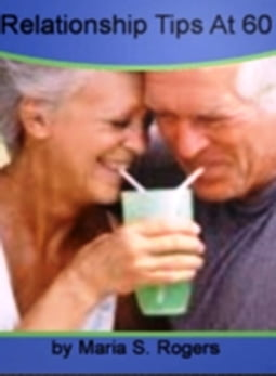 Relationship Tips At 60