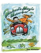 Michael's Magic Motor Car by Ray Wooster