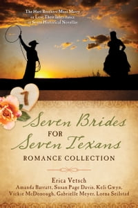 Seven Brides for Seven Texans Romance Collection: The Hart Brothers Must Marry or Lose Their…