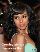 Growing African American Hair by V.T.
