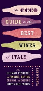 The Ecco Guide to the Best Wines of Italy: The Ultimate Resource for Finding, Buying, Drinking, and…