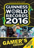 GWR GAMER'S EDITION 2016 eBook by Guinness World Records