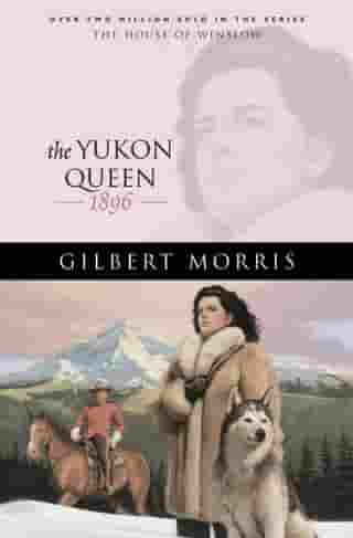 Yukon Queen, The (House of Winslow Book #17)