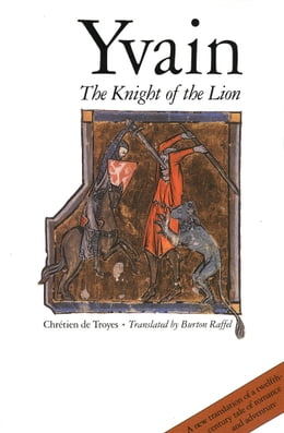 Book Yvain: The Knight of the Lion by Chretien de Troyes