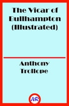 The Vicar of Bullhampton (Illustrated) by Anthony Trollope