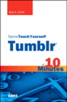 Book Sams Teach Yourself Tumblr in 10 Minutes by Bud E. Smith