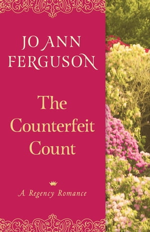 The Counterfeit Count: A Regency Romance