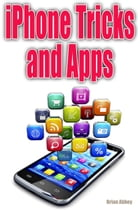 iPhone Tricks and Apps by Brian Abbey
