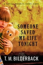 Someone Saved My Life Tonight - A Justice Security Short Story by T. M. Bilderback