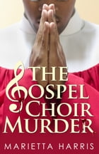 The Gospel Choir Murder by Marietta Harris