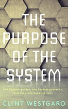 The Purpose of the System by Clint Westgard
