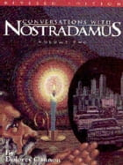 Conversations with Nostradamus: Volume 2 by Dolores Cannon