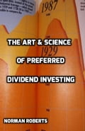 The Art & Science Of Preferred Dividend Investing b3a78761-1b0e-4155-a050-806ef7fffb83