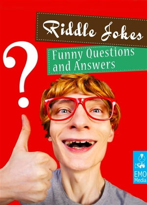 Riddle Jokes - Funny and Dirty Questions For Adults - Riddles and Conundrums That Make You Laugh (Illustrated Edition) by Mature Jokemaker Jr.