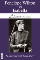 Penelope Wilton on Isabella (Shakespeare on Stage) by Penelope Wilton