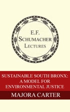 Sustainable South Bronx: A Model For Environmental Justice by Majora Carter