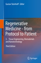 Regenerative Medicine - from Protocol to Patient: 3. Tissue Engineering, Biomaterials and Nanotechnology by Gustav Steinhoff
