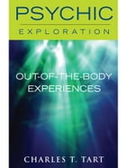 Out-of-the-Body Experiences by Charles T. Tart