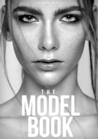 The Model Book: Model werden mit perfekter Modelmappe , Modelagentur , DIY - Do it yourself! by Stephan M. Czaja