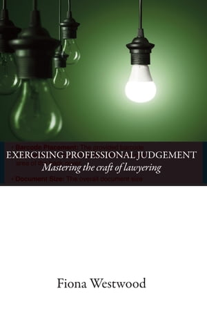 Exercising Professional Judgement Mastering the Craft of Lawyering