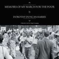 MEMOIRS OF MY MARCH FOR THE POOR: I Marched in the Poor People's Campaign