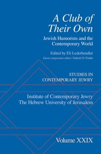 A Club of Their Own: Jewish Humorists and the Contemporary World