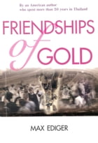 Friendships of Gold by Max Ediger