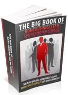 The Big Book Of Home Business Lead Generation Methods by Anonymous