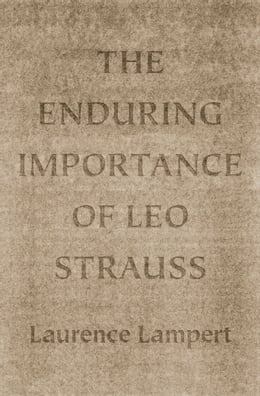 Book The Enduring Importance of Leo Strauss by Laurence Lampert