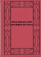 Dave Dawson with the Eighth Air Force by Robert Sidney Bowen