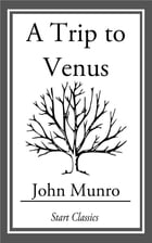 A Trip to Venus by John Munro