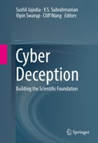 Cyber Deception: Building the Scientific Foundation by Sushil Jajodia