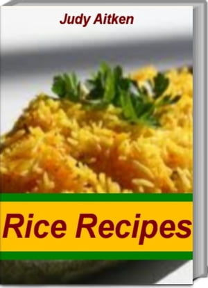 Best Rice Recipes Delicious Ways To cook Cajun Fried Rice,  Italiano Chicken and Rice,  Wild Rice Recipes,  Brown Rice Recipes and More