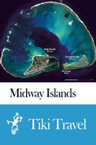 Midway Islands Travel Guide - Tiki Travel by Tiki Travel