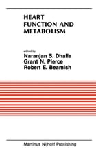 Heart Function and Metabolism: Proceedings of the Symposium held at the Eighth Annual Meeting of…