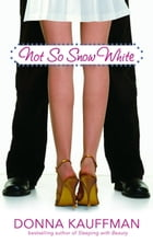 Not So Snow White by Donna Kauffman