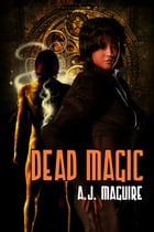 Dead Magic by A.J. Maguire